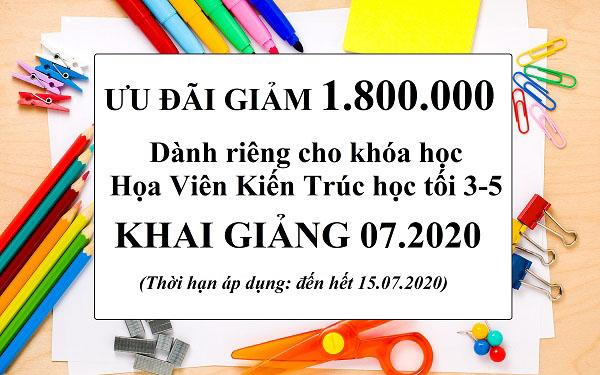 ƯU ĐÃI GIẢM 1.800.000 CHO LỚP TỐI 3-5 KHÓA HỌA VIÊN KIẾN TRÚC KHAI GIẢNG 07.2020